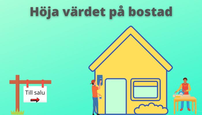 Höja värdet på hus och lägenhet