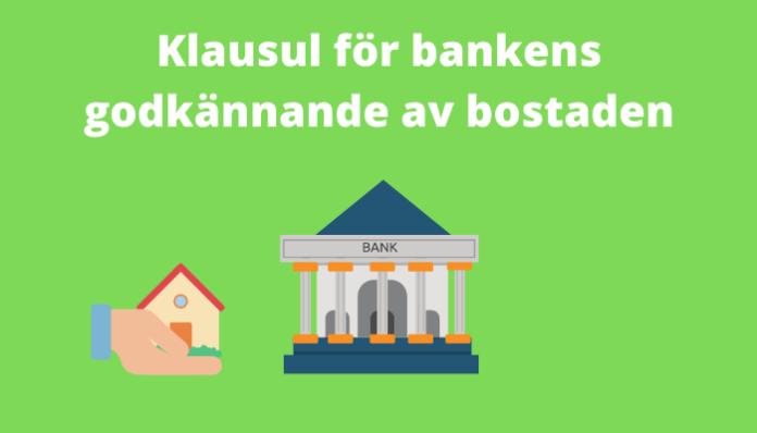 Klausul för bankens godkännande av bostaden