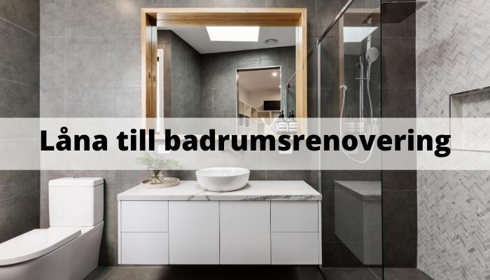 Låna till badrumsrenovering / nytt badrum